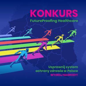 """Konkurs """"FutureProofing Healthcare – w poszukiwaniu wzorców organizacji systemu ochrony zdrowia"""""""