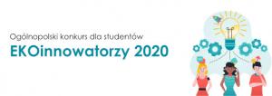 Ogólnopolski konkurs dla studentów EKOinnowatorzy2020