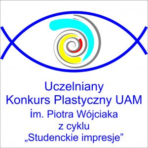 V Uczelniany Konkurs Plastyczny UAM im. Piotra Wójciaka