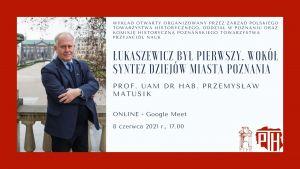 Wykład otwarty PTH i Komisji Historycznej PTPN