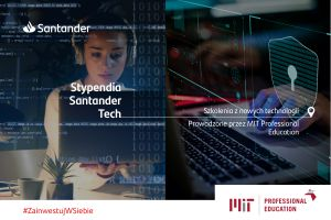 Stypendia Santander Digital & Innovation for MIT Professional Education.