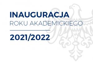 Inauguracja roku akademickiego 2021/2022